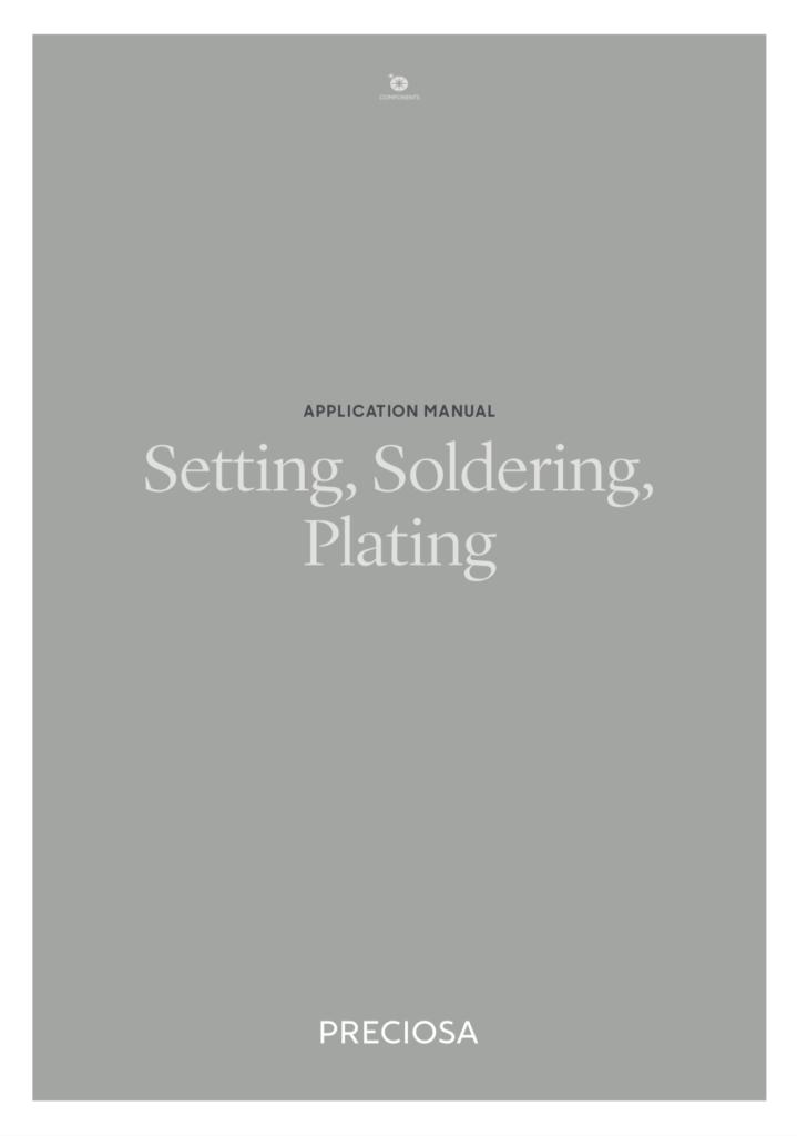 Manuale Preciosa® Setting,, Soldering, Plating